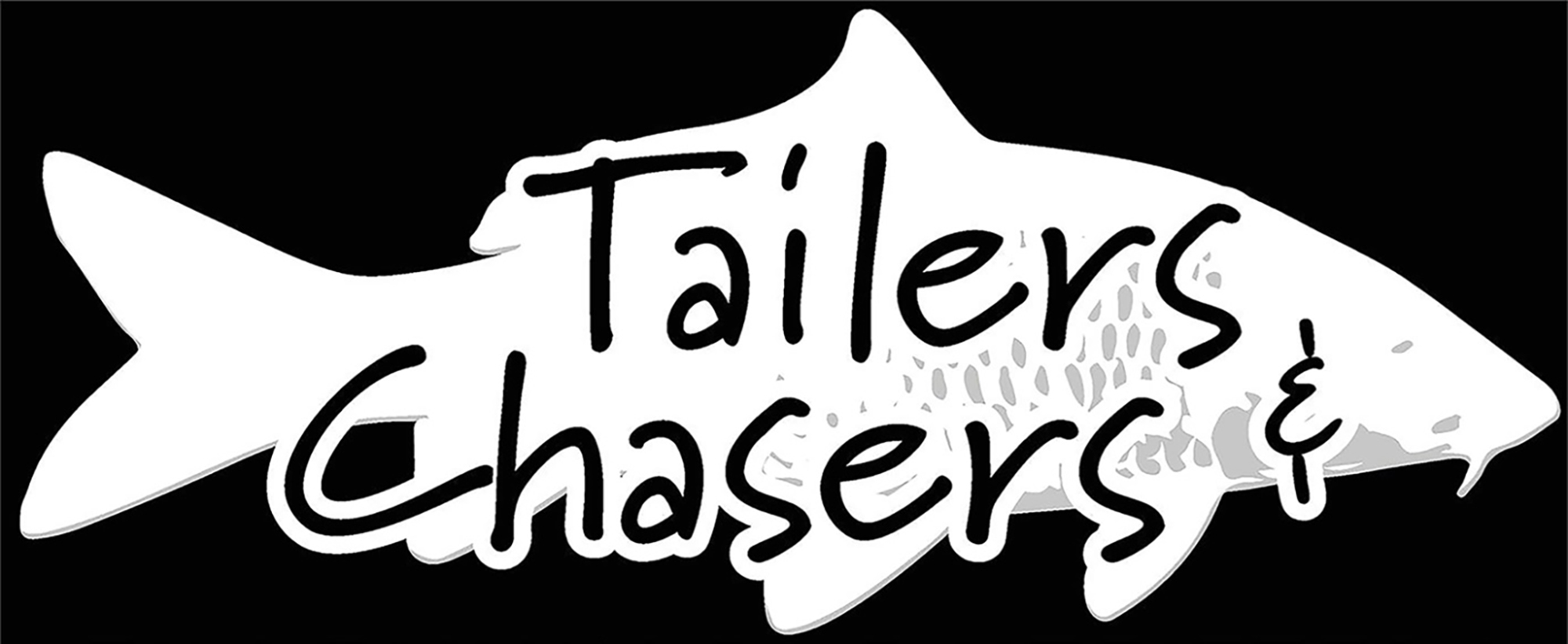 Tailers & Chasers